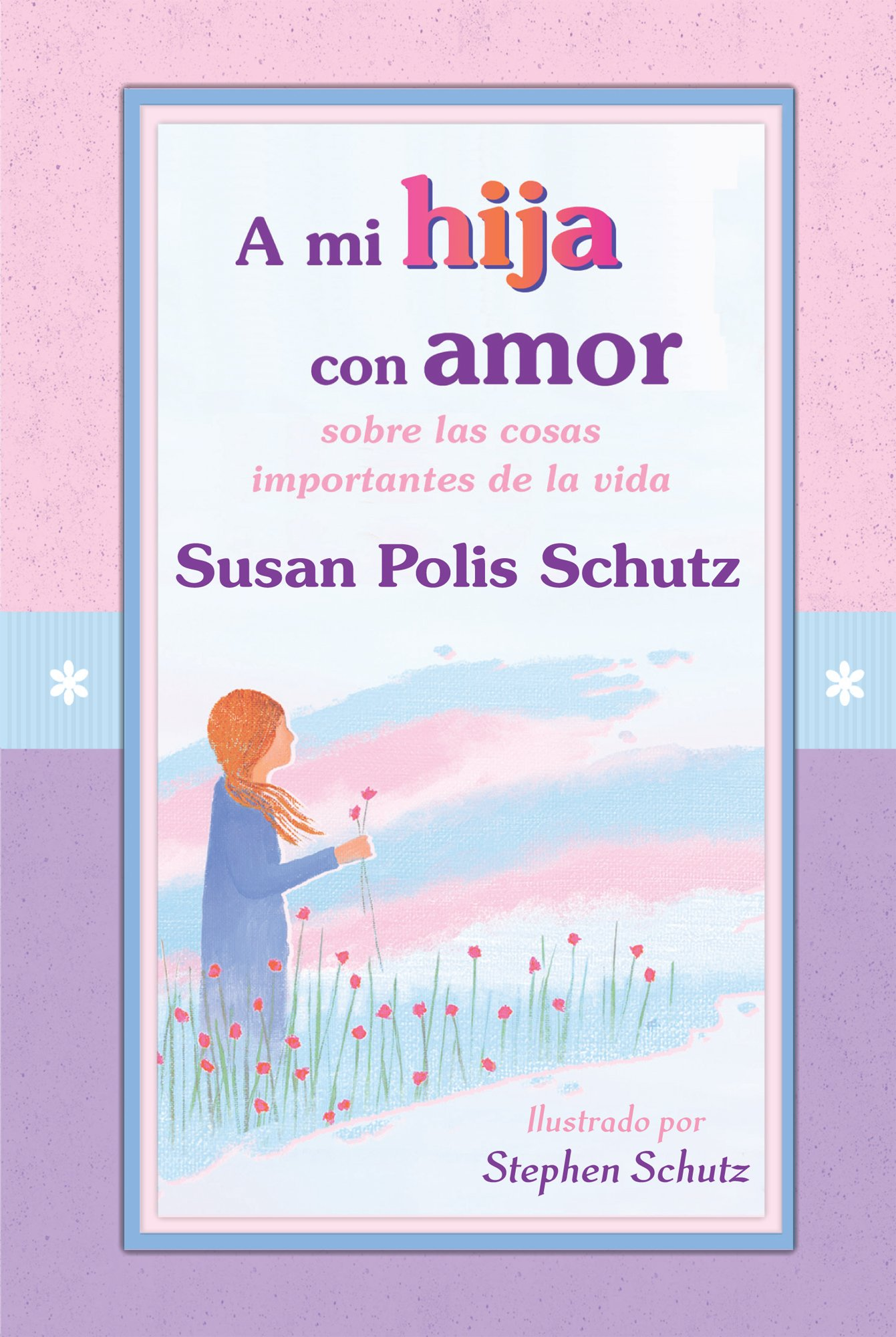 A mi hija con amor / To My Daughter with Love (Spanish Edition) ebook