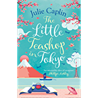 The Little Teashop in Tokyo: A feel-good, romantic comedy to make you smile and fall in love! (Romantic Escapes, Book 6) (English Edition)
