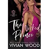 The Wicked Prince: A Steamy Enemies To Lovers Romance (Dirty Royals Book 1)