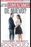 ¿Y si comenzamos de nuevo? / Should We Start Again?: Cuando el arrepentimiento se encuentra con el perdón, todo es posible (Spanish Edition)