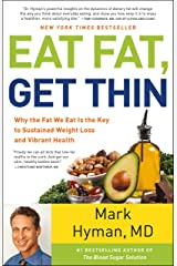 Eat Fat, Get Thin: Why the Fat We Eat Is the Key to Sustained Weight Loss and Vibrant Health Kindle Edition