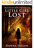 Little Girl Lost: Dreamcatcher Chronicles