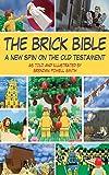 The Brick Bible (Brick Bible Presents)
