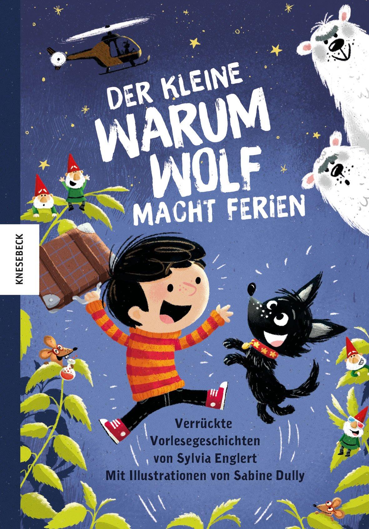 Der kleine Warumwolf macht Ferien: Verrückte Vorlesegeschichten von Sylvia Englert