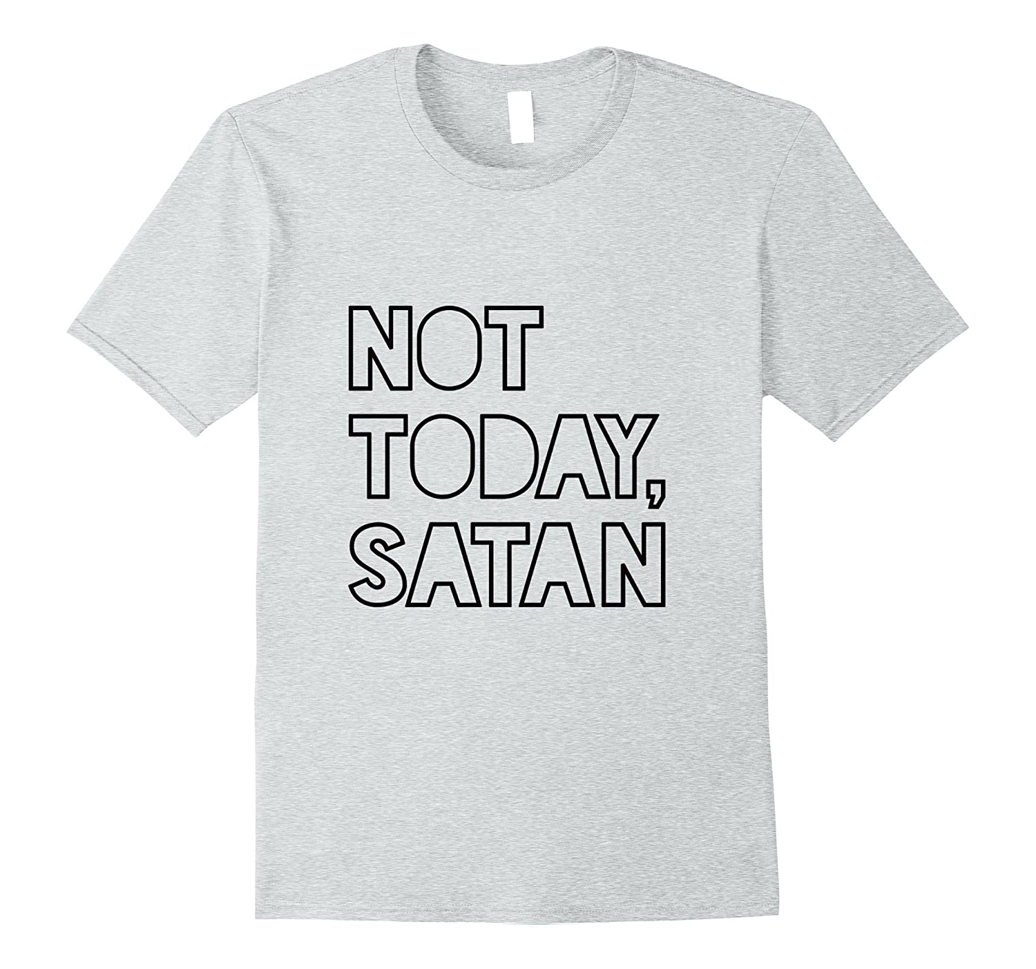 Not Today Satan - Get Thee Behind Me front  back-TD