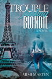 Trouble finding Blondie (Blondie Trilogy Book 1)