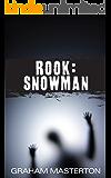 Rook: Snowman