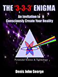 The '3-3-3' Enigma: An Invitation To Consciously Create Your Reality