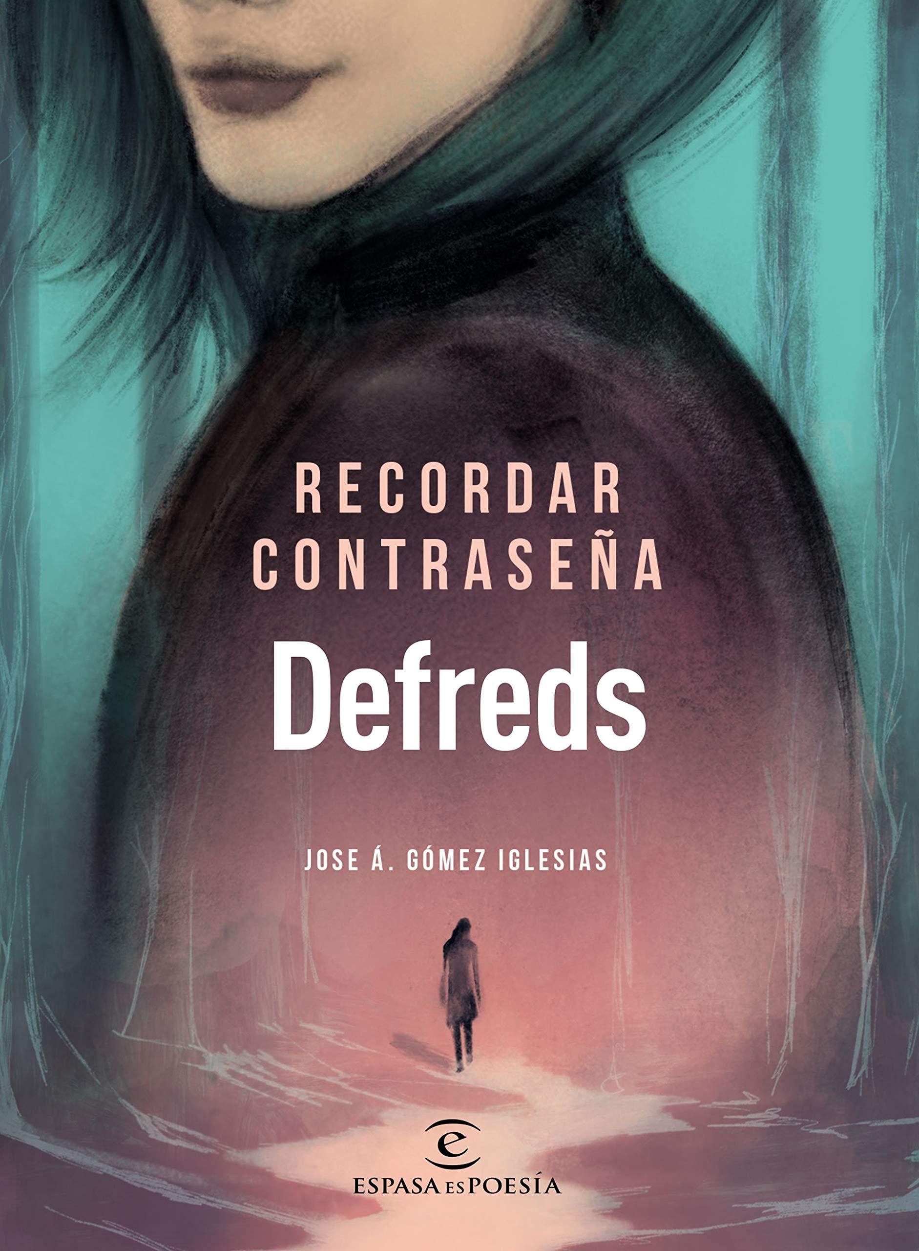 Recordar contraseña (ESPASAesPOESÍA): Amazon.es: Defreds - Jose Á. Gómez  Iglesias: Libros