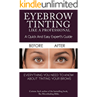 Eyebrow Tinting Like A Professional: A Quick And Easy Expert's Guide