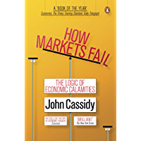 How Markets Fail: The Logic of Economic Calamities (English Edition)
