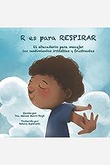 R ES PARA RESPIRAR: El abecedario para manejar los sentimientos irritables y frustrantes (Spanish Edition) Kindle Edition