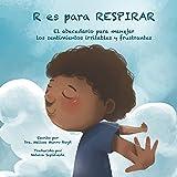 R ES PARA RESPIRAR: El abecedario para manejar los sentimientos irritables y frustrantes (Spanish Edition)