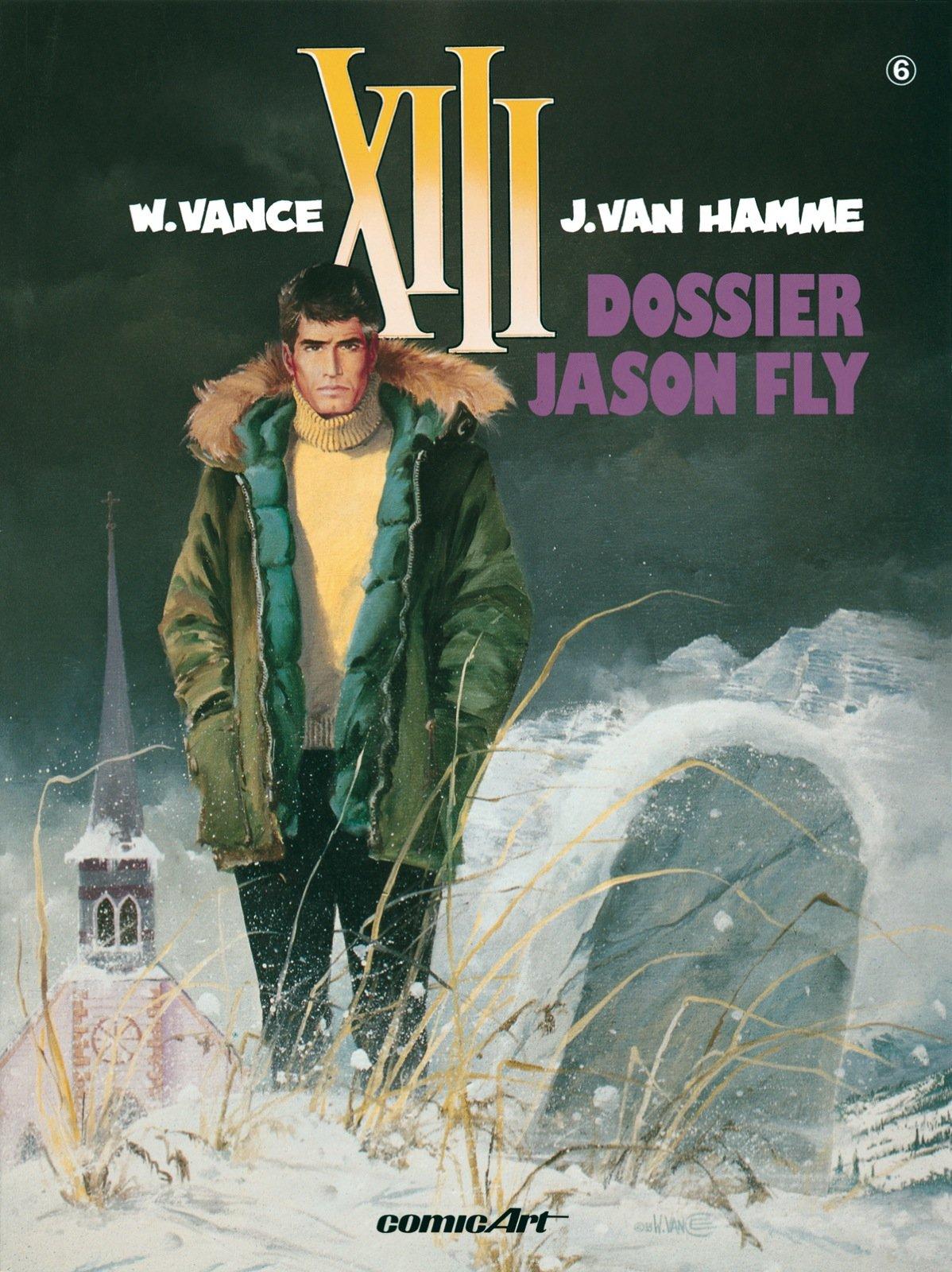 XIII, Bd.6, Dossier Jason Fly Taschenbuch – 15. Februar 2001 Vance Jean Van Hamme Carlsen 3551717966