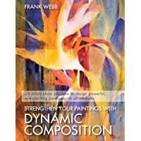 Strengthen Your Paintings with Dynamic Composition