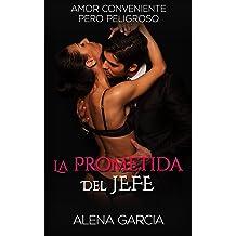 La Prometida del Jefe Millonario: Amor Conveniente pero Peligroso (Novela Romántica y Erótica en Español: Mafia Rusa nº 1) (Spanish Edition) Jul 14, 2016