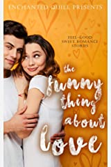 The Funny Thing about Love: Feel Good Sweet Romance stories Kindle Edition