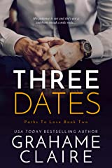 Three Dates: A Friends-To-Lovers Romance Novel (Paths To Love Book 2) Kindle Edition