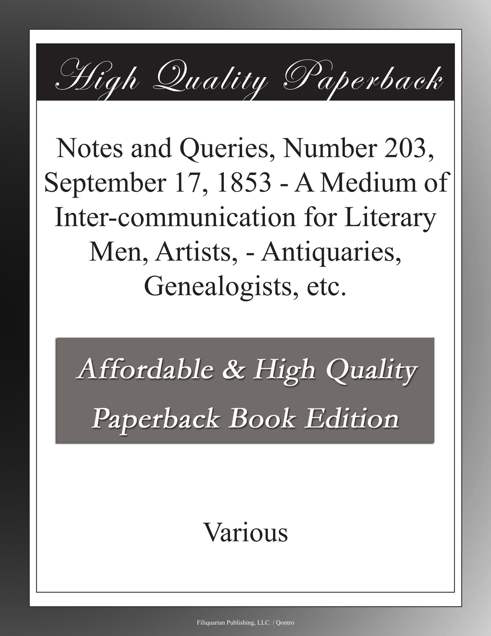 Read Online Notes and Queries, Number 203, September 17, 1853 - A Medium of Inter-communication for Literary Men, Artists, - Antiquaries, Genealogists, etc. pdf epub
