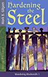 Hardening the Steel (Wandering Blacksmith Book 1)
