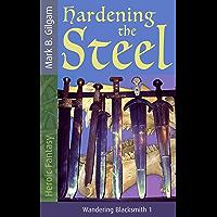 Hardening the Steel: Wandering Blacksmith 1