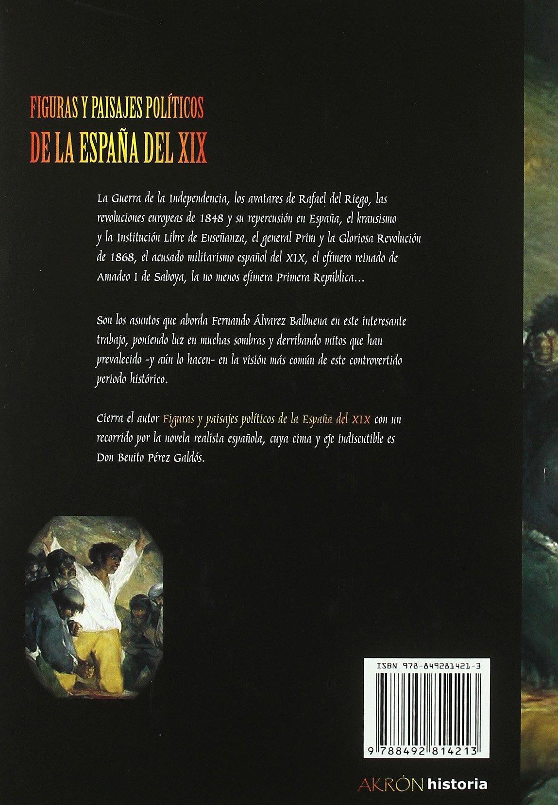 Figuras y paisajes politicos de la España del siglo XIX Historia akron: Amazon.es: Alvarez Balbuena, Fernando: Libros