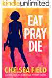 Eat, Pray, Die (An Eat, Pray, Die Humorous Mystery Book 1)
