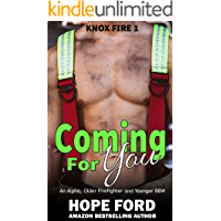 Coming For You: An Alpha Older Firefighter and Younger BBW (Knox Fire Book 1)