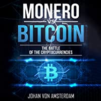 Monero versus Bitcoin: The Battle of the Cryptocurrencies: Crypto for Beginners, Volume 4