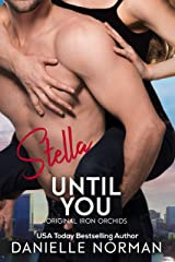 Stella, Until You (Iron Orchids Book 5) Kindle Edition