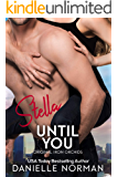 Stella, Until You (Iron Orchids Book 5)