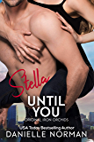 Stella, Until You: Emotional Romantic Comedy (Iron Orchids Book 5)