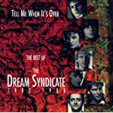 Tell Me When It's Over: The Best of The Dream Syndicate, 1982-1988
