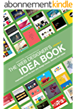 Web Designer's Idea Book, Volume 4: Inspiration from the Best Web Design Trends, Themes and Styles (English Edition)