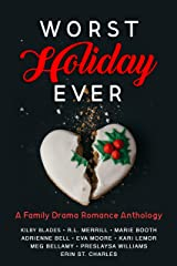 Worst Holiday Ever: A Family Drama Romance Anthology Kindle Edition