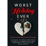 Worst Holiday Ever: A Family Drama Romance Anthology