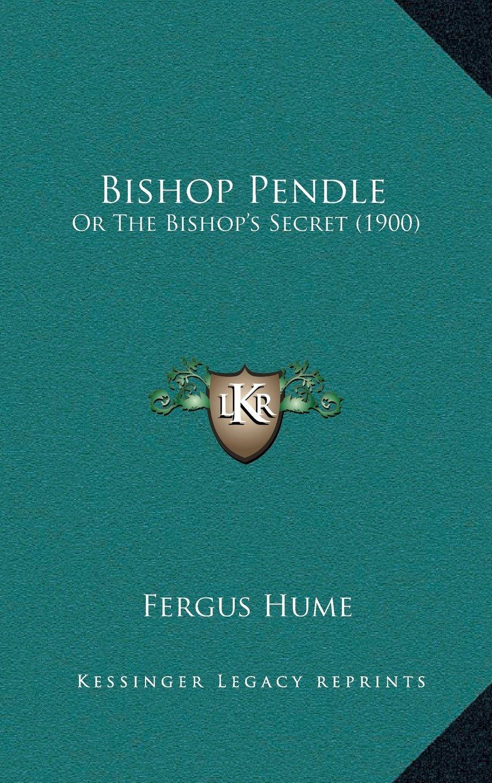 Bishop Pendle: Or The Bishop's Secret (1900) ebook