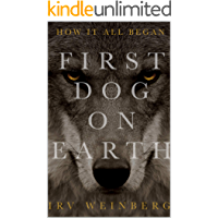 First Dog on Earth, How It All Began | An Odyssey of Survival and Trust | A Poetic Story of How Human Civilization…