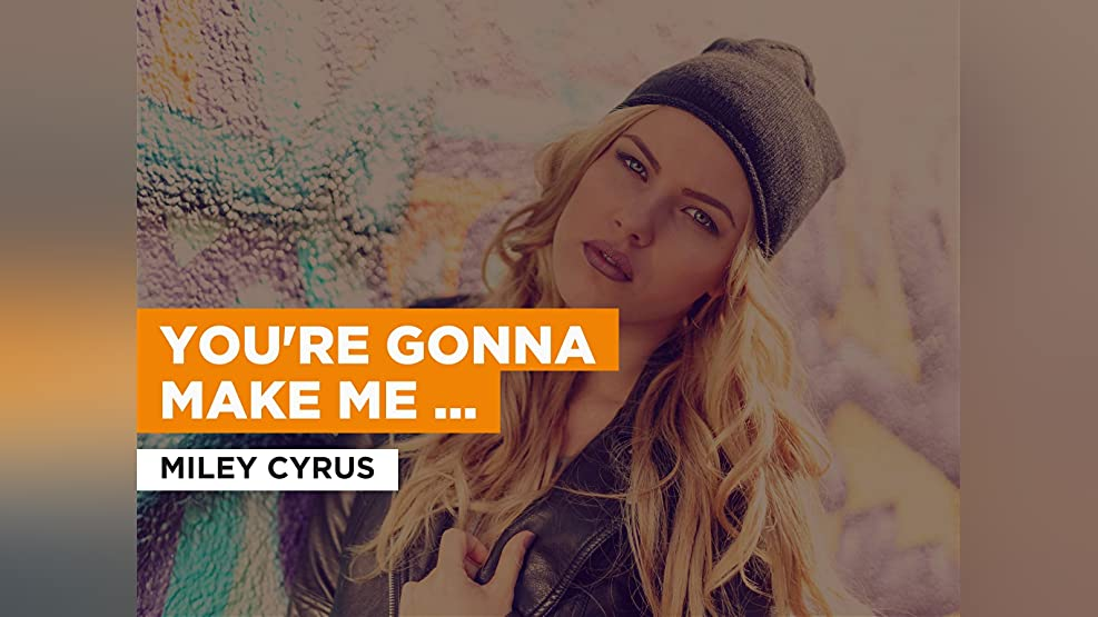 You're Gonna Make Me Lonesome When You Go in the Style of Miley Cyrus