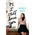 P.S. I Still Love You (To All the Boys I've Loved Before Book 2)