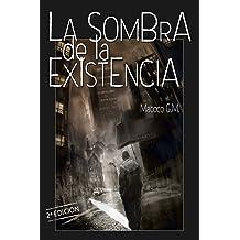 La sombra de la existencia: Cuando intentar morir es vivir plenamente (Spanish Edition) May 20, 2014