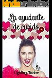 La ayudante de Cupido (Spanish Edition)