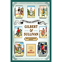 The Complete Annotated Gilbert & Sullivan: 20th Anniversary Edition book cover