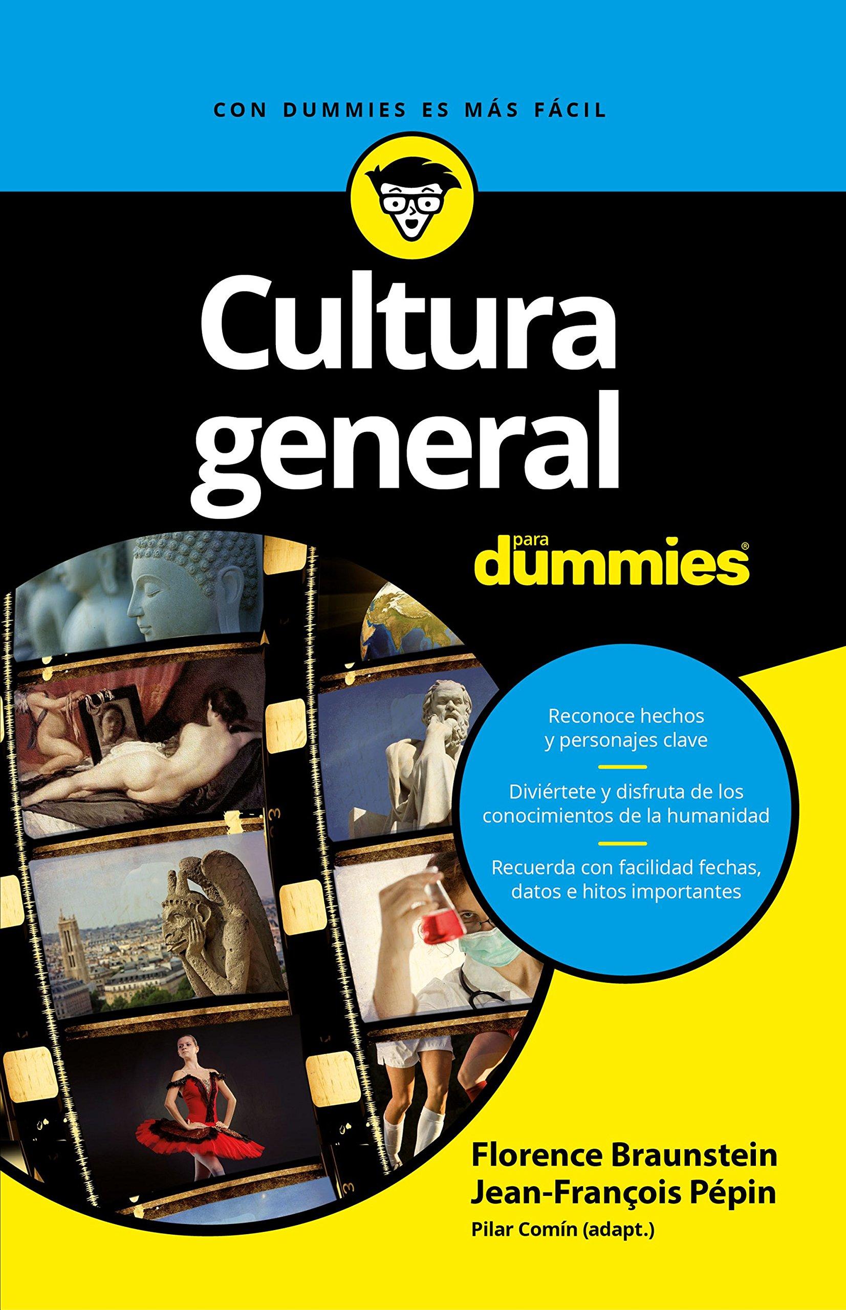 Cultura general para Dummies: Amazon.es: Jean-François Pépin, Florence Braunstein, Freire Diseño y Comunicación S. L.: Libros