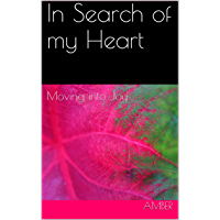In Search of my Heart: Moving into Joy (English Edition)