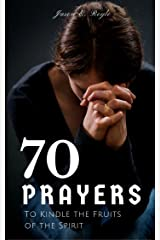 Book of 70 Prayers: To Kindle the Fruits of the Spirit Kindle Edition