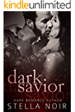 Dark Savior: A Dark Bad Boy Romance