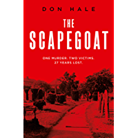 The Scapegoat: One Murder. Two Victims. 27 Years Lost.