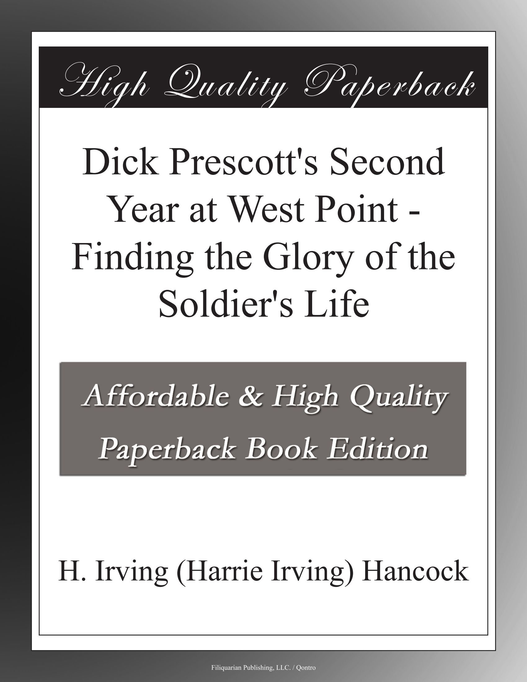 Download Dick Prescott's Second Year at West Point - Finding the Glory of the Soldier's Life pdf