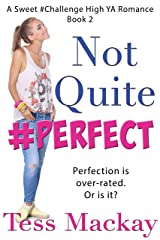 Not Quite Perfect: A Sweet Challenge High YA Romance Kindle Edition